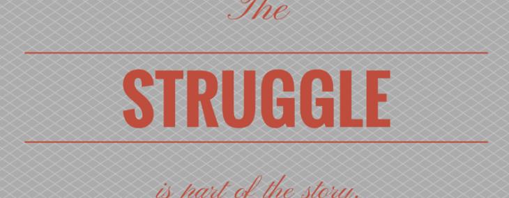 When I Struggle…