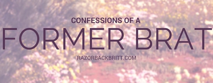 Confessions of a Former Brat