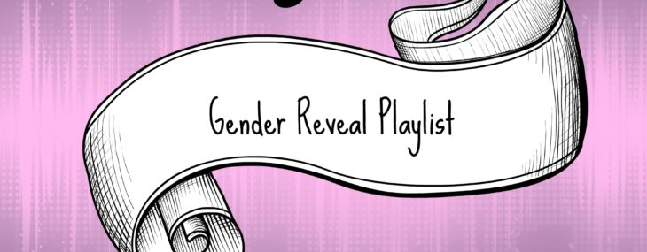 Great Gender Reveal Playlist